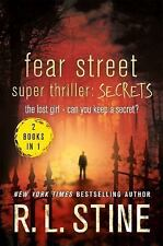 Fear Street: Fear Street Super Thriller - Secrets : The Lost Girl and Can You...