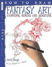 How to Draw Fantasy Art: Warriors, Heroes and Monsters by Mark Bergin New Book