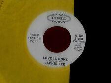 JACKIE LEE~LOVE IS GONE~NEAR MINT~PROMO~LONELY CLOWN~EPIC 10183~ TEEN 45