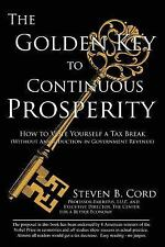 The Golden Key to Continuous Prosperity: How to Vote Yourself a Tax Break (With