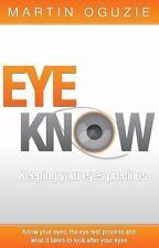 Eye Know - Keeping your eyes precious