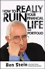 How to Really Ruin Your Financial Life and Portfolio by Ben Stein (2012,...