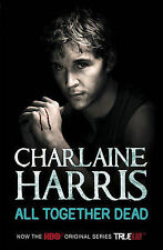 All Together Dead: A True Blood Novel (Sookie St, Charlaine Harris, New