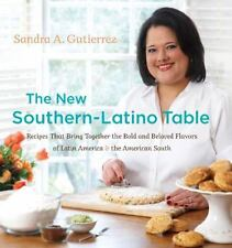 The New Southern-Latino Table: Recipes that Bring Together the Bold and Beloved