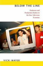 Below the Line: Producers and Production Studies in the New Television Economy M
