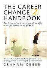 Career Change Handbook: How To Find Out What You're Good at and Enjoy - and Get