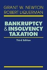Bankruptcy and Insolvency Taxation by Grant W. Newton and Robert Liquerman...