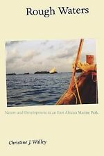 Rough Waters : Nature and Development in an East African Marine Park by...