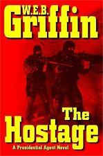 A Presidential Agent Novel Ser.: The Hostage 2 by W. E. B. Griffin HB w/DJ -Nice