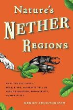 Nature's Nether Regions: What the Sex Lives of Bugs, Birds and Beasts NEW