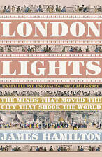 London Lights: The Minds the Moved the City That Shook the World,Hamilton, James
