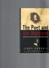 The Poet and the Murderer: Story Verse, Violence Art of Forgery by Simon Worrall