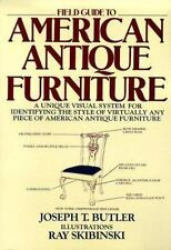 Field Guide to American Antique Furniture: A Unique Visual System for Identifyin