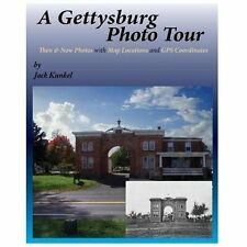 A Gettysburg Photo Tour : Then and Now Photos with Map Locations and GPS...