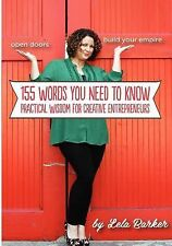 155 Words You Need to Know: Practical Wisdom For Creative Entrepreneurs, Barker,