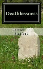 Deathlessness : 60 Poems of Temporal Death and Everlasting Life by Patrick P....