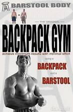 Barstool Body Invisible Home Gym the Original Backpack Gym by Arnold, Shawn