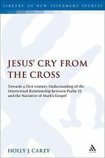 The Library of New Testament Studies: Jesus' Cry from the Cross : Towards a...