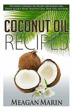 Coconut Oil - the Revolutionary New Book on How to Use This Miraculous Oil to...