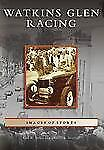Watkins Glen Racing by Kirk W. House and Charles R. Mitchell (2008, Paperback)