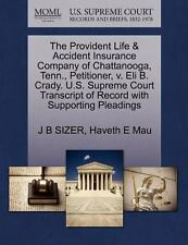 The Provident Life and Accident Insurance Company of Chattanooga, Tenn. ,...