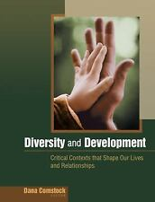 Diversity and Development : Critical Contexts That Shape Our Lives and...