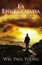 Wm Paul Young - La Encrucijada (2013) - Used - Trade Paper (Paperback)