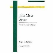 Tell Me a Story: Narrative and Intelligence (Rethinking Theory), Schank, Roger,