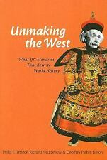 "Unmaking the West: ""What-If?"" Scenarios That Rewrite World History, , New Book"