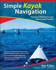 Simple Kayak Navigation: Practical Piloting for the Passionate Paddler by Kille