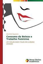 Consumo Da Beleza e Trabalho Feminino by Alves Figueiredo Aline (2013,...