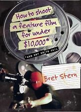 HOW TO SHOOT A FEATURE FILM FOR UNDER $10,000 - BRET STERN (PAPERBACK) NEW
