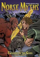 Norse Myths a Viking Graphic Novel: Twilight of the Gods : A Viking Graphic...