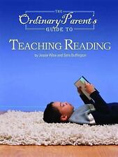 The Ordinary Parent's Guide to Teaching Reading by Jessie Wise and Sara Buffing…