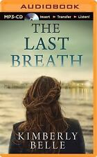 The Last Breath by Kimberly Belle (2014, MP3 CD, Unabridged)