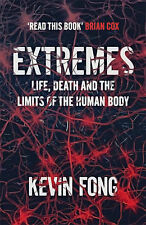EXTREMES: HOW FAR CAN YOU GO TO SAVE A LIFE? KEVIN FONG 9781444737776