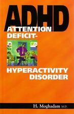 Attention Deficit-Hyperactivity Disorder by H. Moghadam Paperback Book New