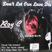 NEW - Don't Let Our Love Die by Roy C