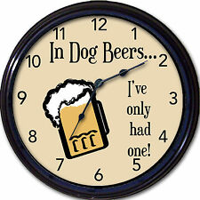 In Dog Beers I've Only Had One Wall Clock Beer Lager Bar Brew Ale Pub Man Cave