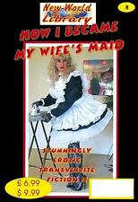 NWL #8 - How I Became My Wifes Maid - Transvestite/Crossdressing Fiction