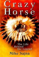 Crazy Horse : The Life Behind the Legend by Mike Sajna (2000, Hardcover) #5161