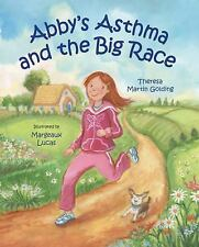 Abby's Asthma and the Big Race by Theresa Martin Golding (2009, Picture Book)