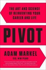 Pivot: The Art and Science of Reinventing Your Career and Life, Markel, Adam, Go