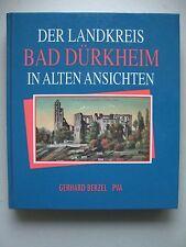 Der Landkreis Bad Dürkheim in alten Ansichten 1993 Pfalz