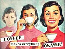 "Coffee makes everything OKAYER 2"" x 3"" Fridge MAGNET VINTAGE ART FUNNY HUMOR"