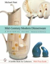 Mid-Century Modern Dinnerware: A Pictorial Guide: Red Wing to Winfield Schiffer