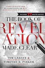 The Book of Revelation Made Clear: A Down-to-Earth Guide to Understanding the Mo