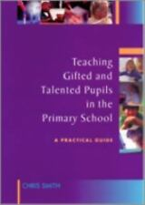 Teaching Gifted and Talented Pupils in the Primary School: A Practical-ExLibrary