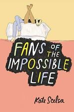 Fans of the Impossible Life by Kate Scelsa (2015, Hardcover)