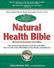 The Natural Pharmacist Ser.: Natural Health Bible : From the Most Trusted...